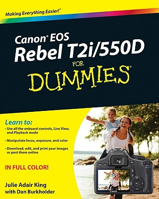 Canon EOS Rebel T2i / 550D For Dummies By King, Julie Adair/ Burkholder, Dan