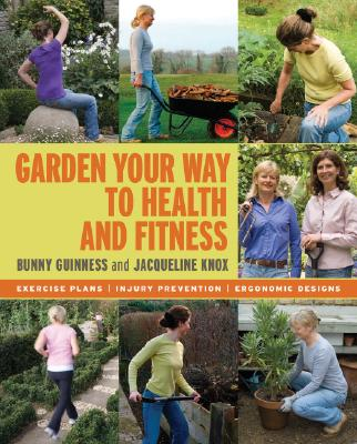 Timber Press (OR) Garden Your Way to Health and Fitness: Exercise Plans, Injury Prevention, Ergonomic Designs by Guinness, Bunny/ Knox, Jacqueline at Sears.com