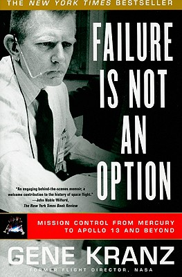 Failure Is Not an Option By Kranz, Gene